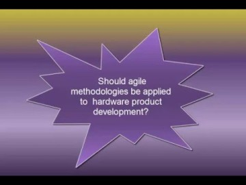 Should agile methodologies be applied to hardware product development?
